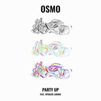 Osmo - Party Up (feat. Spencer Ludwig)