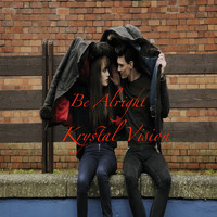 Krystal Vision featuring Gary Goldberger and Richard Smith - Be Alright