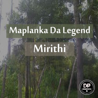 Maplanka Da Legend - Mirithi