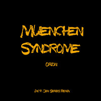 Orion - Muenchen Syndrome