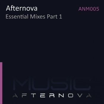 Afternova - Essential Mixes, Pt. 1