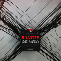 Bungle - Knocked down / Under threshold