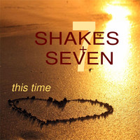 Shakes + Seven - This Time