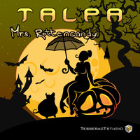 Talpa - Mrs. Rottencandy