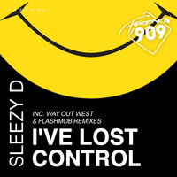Sleezy D - I've Lost Control