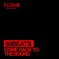 68 Beats - Come Back To The Sound