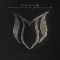 Attila Syah & Cari - Dark Side Of The Moon (Andy Elliass Remix)