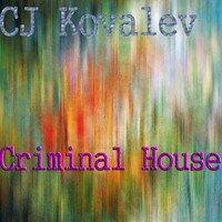 CJ Kovalev - Criminal House