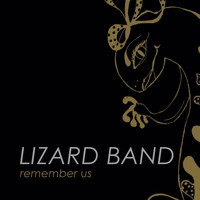 Lizard Band - Remember Us