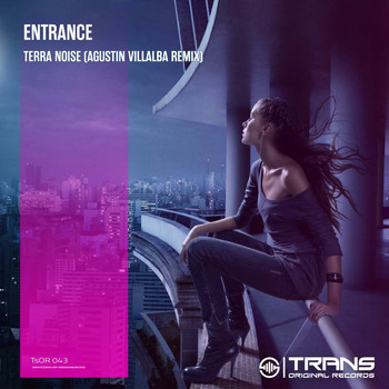 Entrance - Terra Noise (Agustin Villalba Remix)