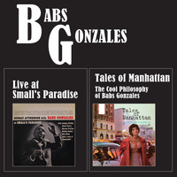 Babs Gonzales - Tales of Manhattan: The Cool Philosophy of Babs Gonzales + Live at Small's Paradise (Bonus Track Version)