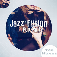 Ted Nayes - Jazz Pop Fusion (Party Time)