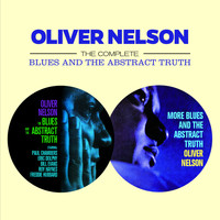 Oliver Nelson - The Complete Blues and the Abstract Truth (Bonus Track Version)