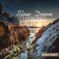 Sara Hart - Slow Down (Thinking Music)