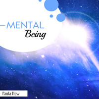 Paula New - Mental Being