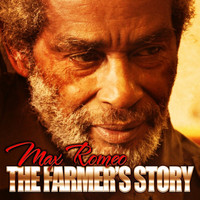Max Romeo -  The Farmer's Story - Single