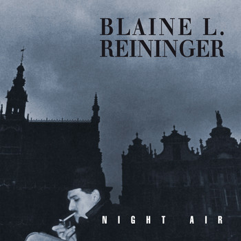 Blaine L. Reininger - Night Air (Remastered)