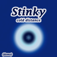Stinky - Cold Distance (Demo)