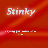 Stinky - Crying for Some Love (Demo)