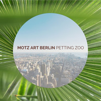 Motz Art Berlin - Petting Zoo