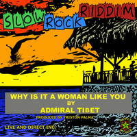Admiral Tibet - Why is It a Woman Like You