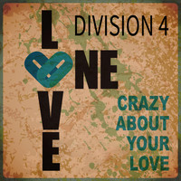 Division 4 - Crazy About Your Love - Single