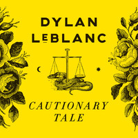Dylan LeBlanc - Cautionary Tale