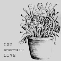 Francis Bowie - Let Everything Live