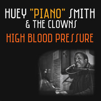 "Huey ""Piano"" Smith & The Clowns - High Blood Pressure"