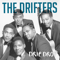 The Drifters - Drip Drop