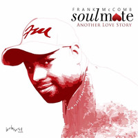 Frank McComb - Soulmate: Another Love Story
