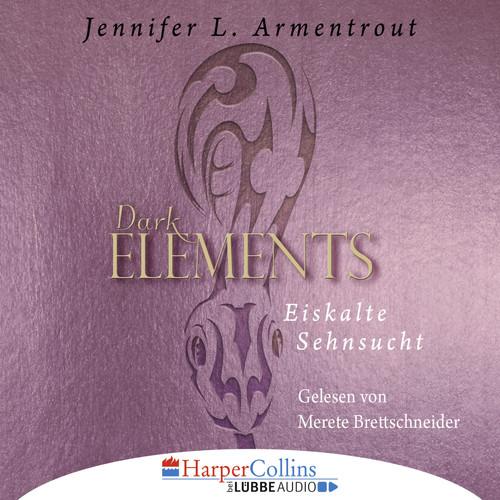 Jennifer L. Armentrout MP3 Album Eiskalte Sehnsucht - Dark Elements 2 (Ungekürzt)