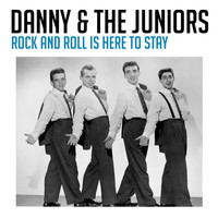 Danny & The Juniors - Rock and Roll Is Here to Stay