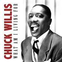 Chuck Willis - What Am I Living For
