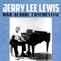 Jerry Lee Lewis - High School Confidential
