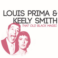 Louis Prima & Keely Smith - That Old Black Magic
