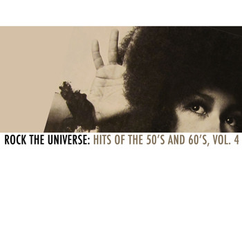 Various Artists - Rock the Universe: Hits of the 50s and 60s, Vol. 4