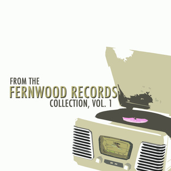 Various Artists - From the Fernwood Records Collection, Vol. 1