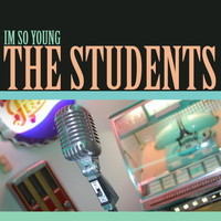 The Students - I'm so Young