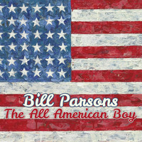 Bill Parsons - The All American Boy