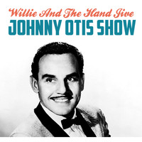 Johnny Otis Show - Willie and the Hand Jive