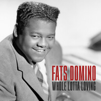 Fats Domino - Whole Lotta Loving
