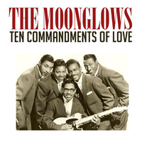 The Moonglows - Ten Commandments of Love