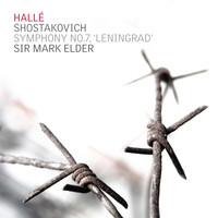 Hallé & Sir Mark Elder - Symphony No. 7 in C Major, Op.60 - 'Leningrad'