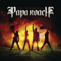 Papa Roach - Time for Annihilation: On the Record & On the Road (clean version)