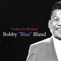 "Bobby ""Blue"" Bland - Further up the Road"