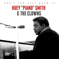 "Huey ""Piano"" Smith & The Clowns - Don't You Just Know It"