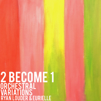 Ryan Louder & Eurielle - 2 Become 1 (Orchestral Variations)