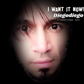 Diegodiego - I Want It Now