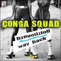 Conga Squad - Hypnotizing - Way Back